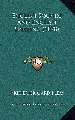 English Sounds and English Spelling (1878)