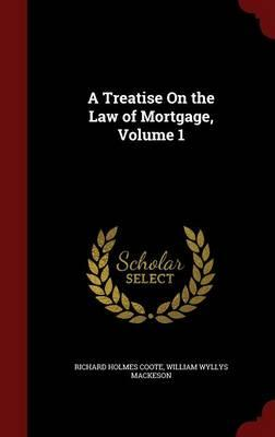 A Treatise on the Law of Mortgage, Volume 1