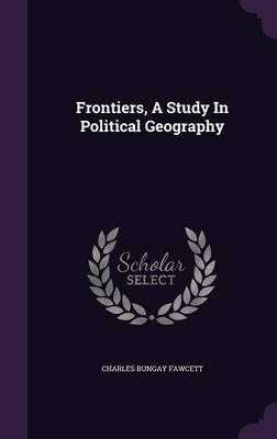 Frontiers, a Study in Political Geography