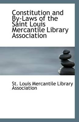 Constitution and By-Laws of the Saint Louis Mercantile Library Association