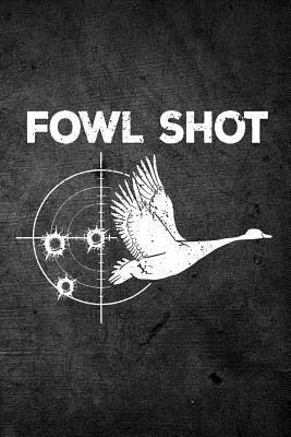 Fowl Shot