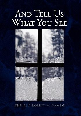 And Tell Us What You See
