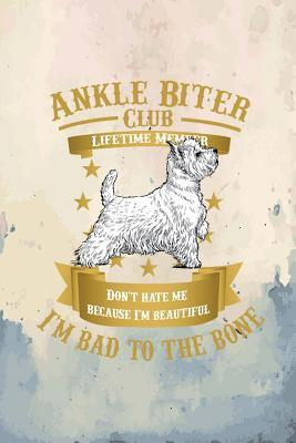Westie Dog Ankle Biter Club Lifetime Member