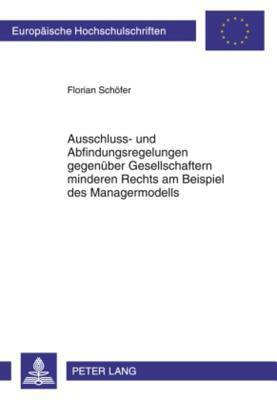Ausschluss Und Abfindungsregelungen Gegenuber Gesellschaftern Minderen Rechts Am Beispiel Des Managermodells
