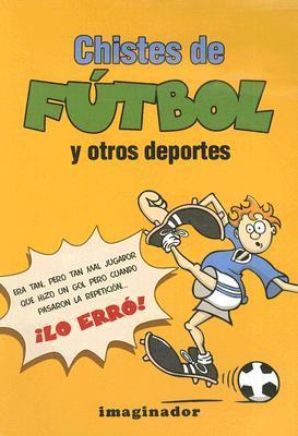 Chistes De Futbol Y Otros Deportes / Soccer And Other Sport Jokes