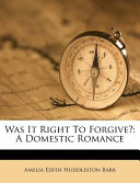 Was It Right to Forgive?
