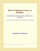 Doctor Grimshawe's Secret, a Romance (Webster's Portuguese Thesaurus Edition)