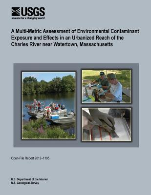 A Multi-Metric Assessment of Environmental Contaminant Exposure and Effects in an Urbanized Reach of the Charles River Near Watertown, Massachusetts