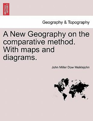 A New Geography on the comparative method. With maps and diagrams