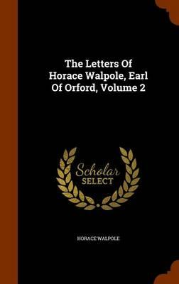 The Letters of Horace Walpole, Earl of Orford, Volume 2