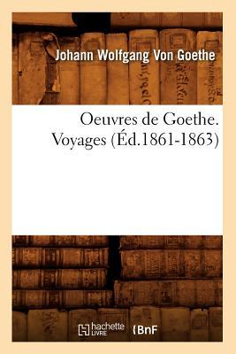 Oeuvres de Goethe. Voyages (ed.1861-1863)