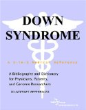 Down Syndrome - A Bibliography and Dictionary for Physicians, Patients, and Genome Researchers