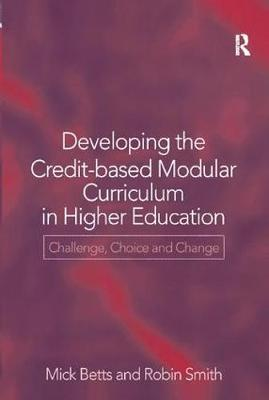 Developing the Credit-Based Modular Curriculum in Higher Education