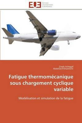 Fatigue Thermomecanique Sous Chargement Cyclique Variable