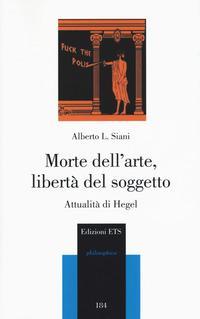 Morte dell'arte, libertà del soggetto. Attualità di Hegel