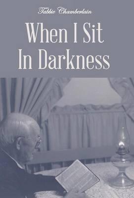 When I Sit in Darkness