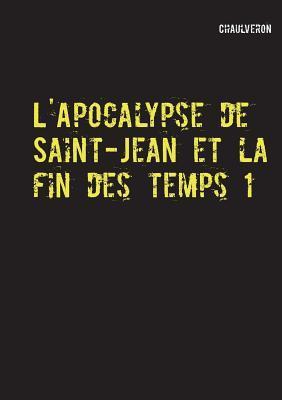 L'apocalypse de Saint-Jean et la fin des temps