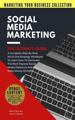Social Media Marketing - The Ultimate Guide