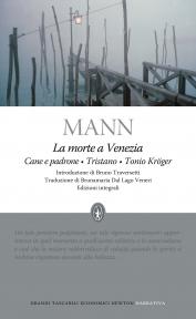 La morte a Venezia - Cane e padrone - Tristano - Tonio Kröger