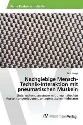 Nachgiebige Mensch-Technik-Interaktion mit pneumatischen Muskeln