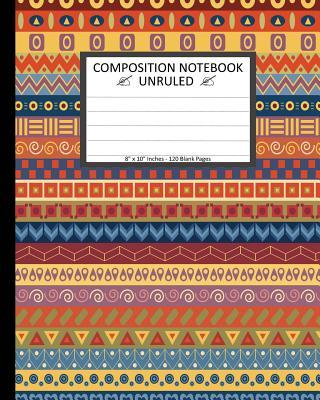 """Unruled Composition Notebook 8"""" X 10"""". 120 Pages Colorful Tribal Pattern"""