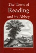 The Town of Reading and Its Abbey