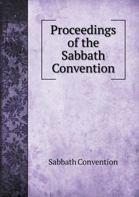 Proceedings of the Sabbath Convention