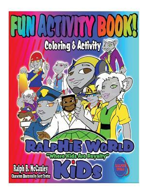 Ralphie World Kids Fun Coloring & Activity Book