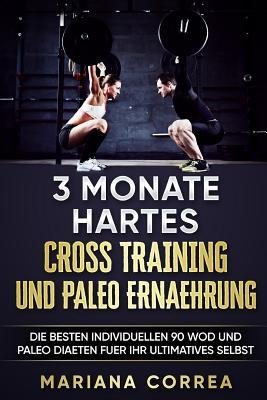 3 Monate Hartes Cross Training Und Paleo Ernaehrung