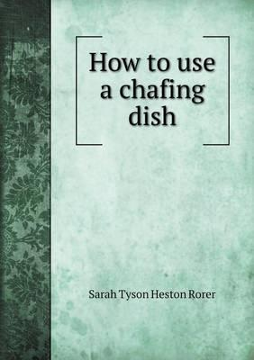How to Use a Chafing...