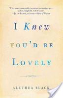 I Knew You'd Be Lovely