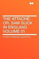The Attaché; Or, Sam Slick in England