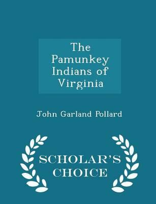 The Pamunkey Indians of Virginia - Scholar's Choice Edition