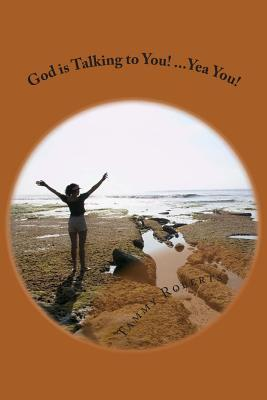 God Is Talking to You! Yea You!