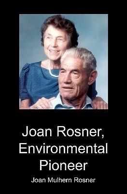 Joan Rosner, Environmental Pioneer