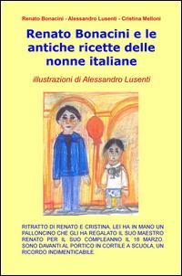 Renato Bonacini e le antiche ricette delle nonne italiane