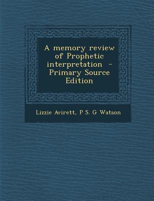 A Memory Review of Prophetic Interpretation