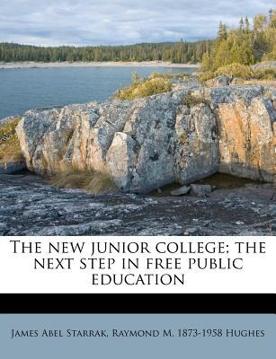 The New Junior College; The Next Step in Free Public Education