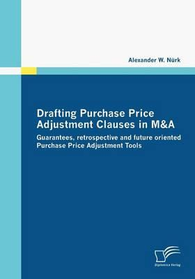 Drafting Purchase Price Adjustment Clauses in M&a