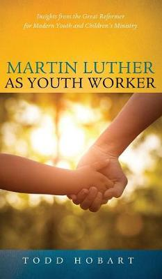 Martin Luther As Youth Worker