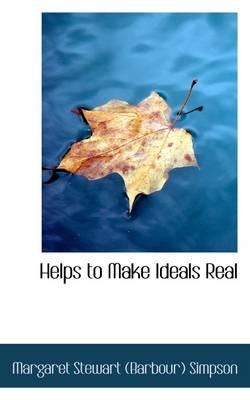 Helps to Make Ideals Real