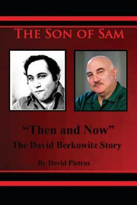 "The Son of Sam ""Then and Now"" the David Berkowitz Story"