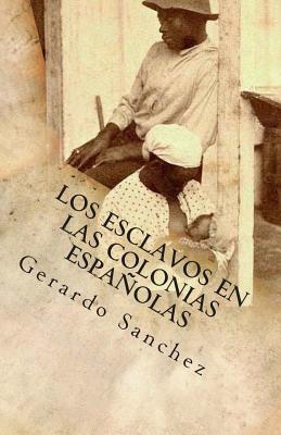 Los Esclavos en las Colonias Espanolas