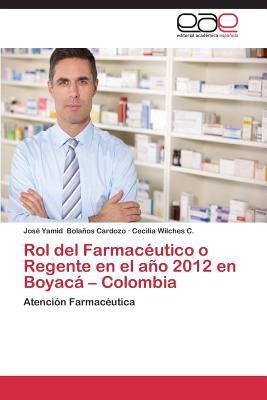 Rol del Farmacéutico o Regente en el año 2012 en Boyacá – Colombia