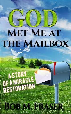 God Met Me at the Mailbox