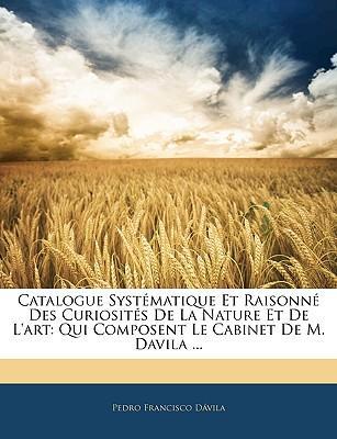 Catalogue Systématique Et Raisonné Des Curiosités De La Nature Et De L'art