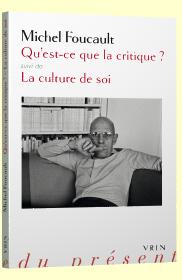 Qu'est-ce que la critique?; La culture de soi