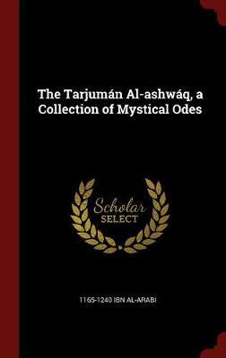 The Tarjuman Al-Ashwaq, a Collection of Mystical Odes