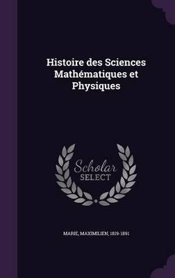Histoire Des Sciences Mathematiques Et Physiques