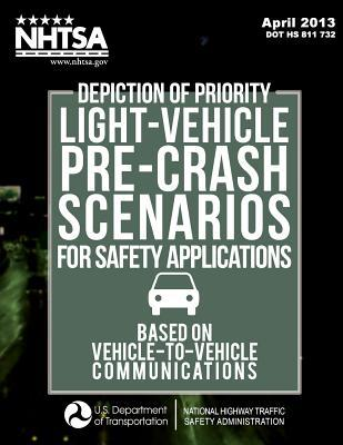 Depiction of Priority Light-Vehicle Pre-Crash Scenarios for Safety Applications Based on Vehicle-to-Vehicle Communications